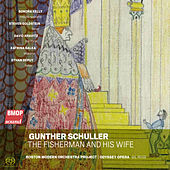 Gunther Schuller: The Fisherman and His Wife de Boston Modern Orchestra Project