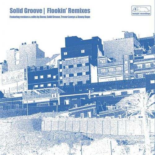 Flookin' Remixes by Solid Groove
