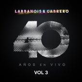 40 Años en Vivo, Vol. 3 by Larbanois