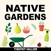 Native Gardens (Music for the Stage Play) by Timothy Vallier