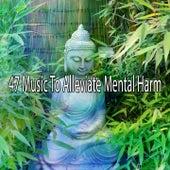 47 Music to Alleviate Mental Harm von Yoga