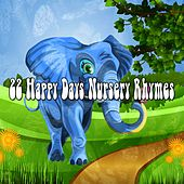 22 Happy Days Nursery Rhymes de Canciones Para Niños