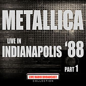 Live in Indianapolis '88 Part 1 (Live) de Metallica