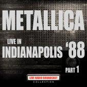 Live in Indianapolis '88 Part 1 (Live) von Metallica