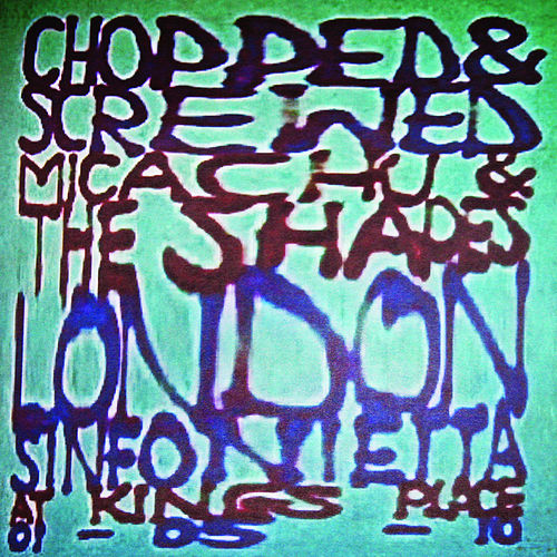 Chopped & Screwed by Micachu and the Shapes