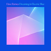 Dreaming in Electric Blue von Dave Barnes