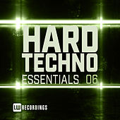 Hard Techno Essentials, Vol. 06 by Various Artists