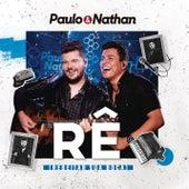 Rê (Rebeijar a Sua Boca) (Ao Vivo) by Paulo e Nathan