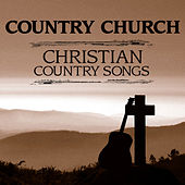 Country Church - Christian Country Songs de Various Artists