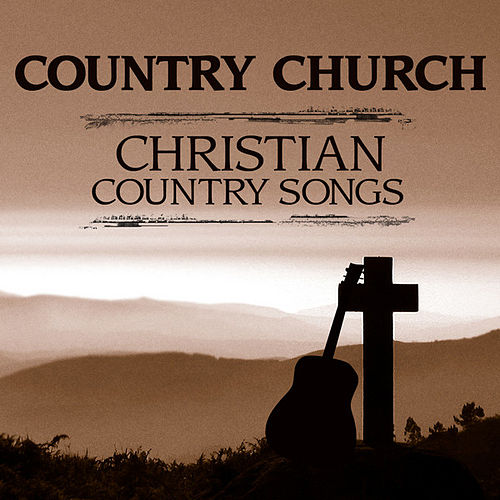 Country Church - Christian Country Songs by Various Artists