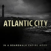 Atlantic City in the 20's - In a Boardwalk Empire Mood de Various Artists