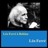 Léo ferré à bobino de Leo Ferre