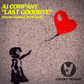 Last Goodbye (Charlie Goddard 2019 Remix) by AJ Company