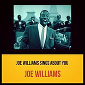 Joe Williams Sings About You by Joe Williams