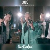 Loco by la Contra