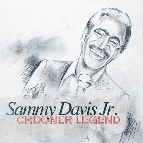 Crooner Legend - Sammy Davis Jr. by Sammy Davis, Jr.