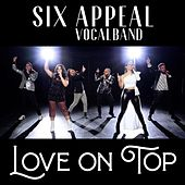 Love on Top by Six Appeal