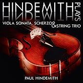 Hindemith plays Hindemith: Viola Sonata, Scherzo and String Trio von Paul Hindemith
