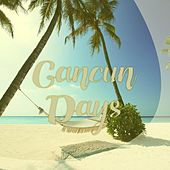 Cancun Days by Various Artists