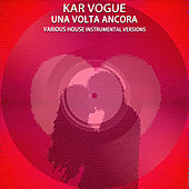 UnaVolta Ancora (House Instrumental Versions) von Kar Vogue