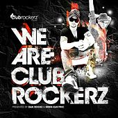 We Are Club Rockerz (Presented By Dan Rockz & Denis Electric) de Various Artists
