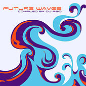 Future Waves by DJ Feio by Various Artists