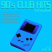 90's Club Hits Reloaded, Vol. 6 (Best of Dance, House, Electro & Techno Remix Collection) de Various Artists