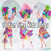 18 Fun Time Kids Songs de Canciones Para Niños