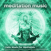 Meditation Music: Calm Music For Meditation, Spa, Massage, Yoga, Mindfulness, Healing, Wellness, Focus, Concentration, Stress Relief and Sleeping Music von Music For Meditation