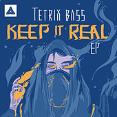 Keep It Real von Tetrix Bass