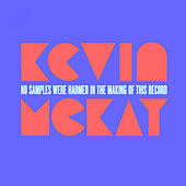 No Samples Were Harmed In The Making Of This Record by Kevin McKay