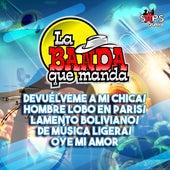 Devuélveme a Mi Chica / Hombre Lobo en Paris / Lamento Boliviano / De Música Ligera de La Banda Que Manda