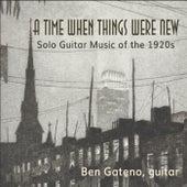 A Time When Things Were New de Ben Gateno
