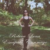 Escápate Conmigo de Rebeca Luna