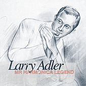 Larry Adler - Mr Harmonica Legend by Larry Adler