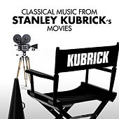 Classical Music from Stanley Kubrick's Movies by Various Artists