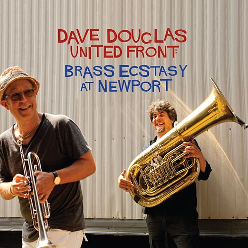 Brass Ecstacy At Newport by Dave Douglas
