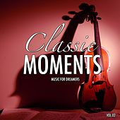 Classic Moments, Vol. 2 (Best of Classic Meets Lounge) by Various Artists