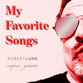 My Favorite Songs by Robert Lunn