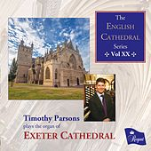 The English Cathedral Series, Vol. XX by Timothy Parsons