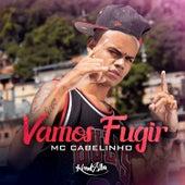 Vamos Fugir by MC Cabelinho