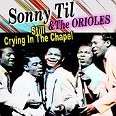 Still Crying in the Chapel, Sonny Til, Cd 1 von The Orioles