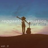 Viral Hits, Vol. 3 de Reggaeton Acústico