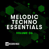 Melodic Techno Essentials, Vol. 06 by Various Artists