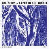 Lazer In The Jungle de Roe Deers