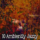 10 Ambiently Jazzy by Bossa Cafe en Ibiza