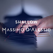 Shallow (Piano Version) by Massimo D'Alessio