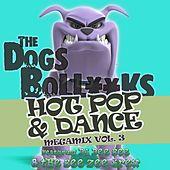 The Dogs BollXXks Hot Pop & Dance Megamix Vol. 3 di DJ Dee Bee