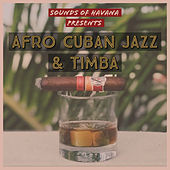 Sounds of Havana: Afro Cuban Jazz & Timba, Vol. 1 by German Garcia