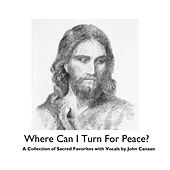Where Can I Turn For Peace de John Canaan